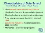 characteristics of safe school center for study prevention of youth violence