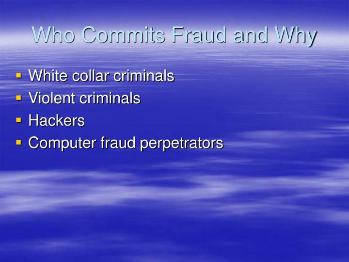 Who Commits Fraud and Why