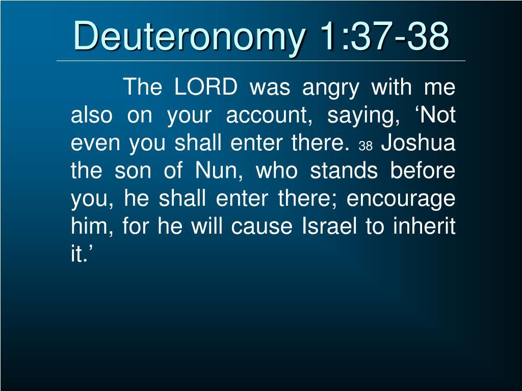 Deuteronomy 1:37-38