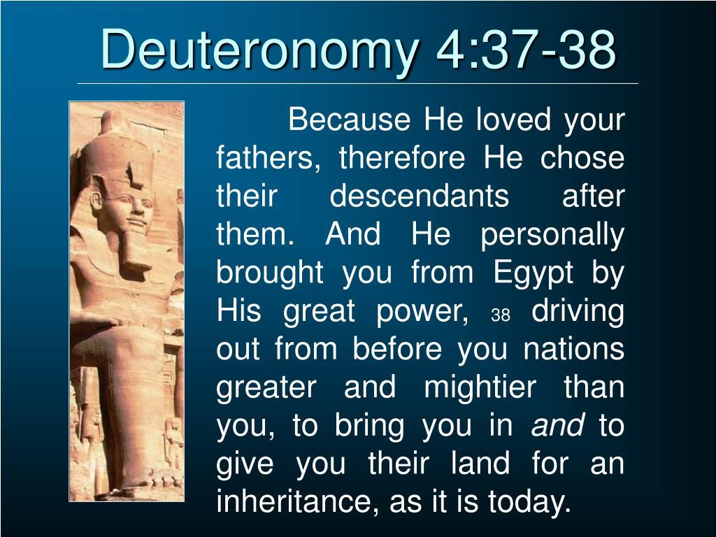 Deuteronomy 4:37-38