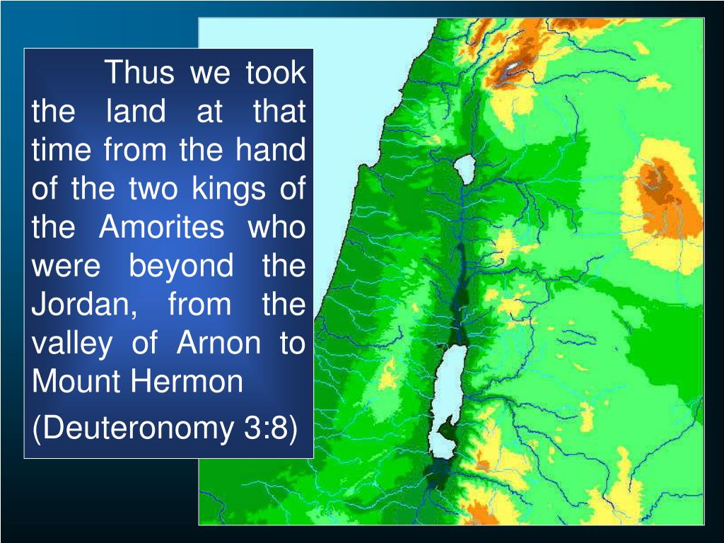 Thus we took the land at that time from the hand of the two kings of the Amorites who were beyond the Jordan, from the valley of Arnon to Mount Hermon