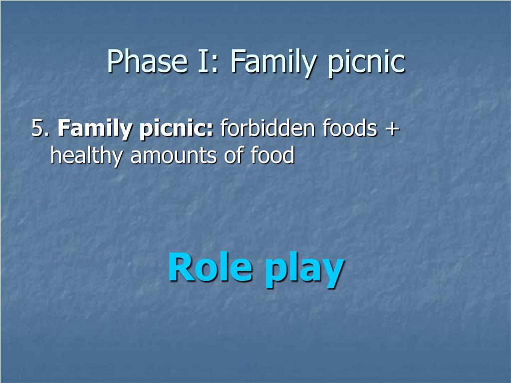 Phase I: Family picnic
