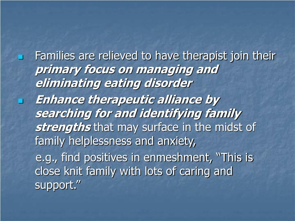 Families are relieved to have therapist join their