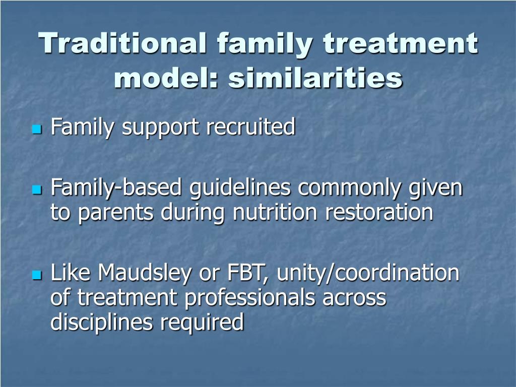 Traditional family treatment model: similarities