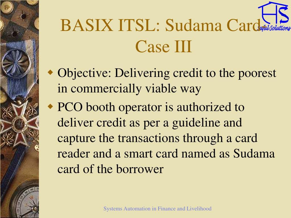BASIX ITSL: Sudama Card- Case III