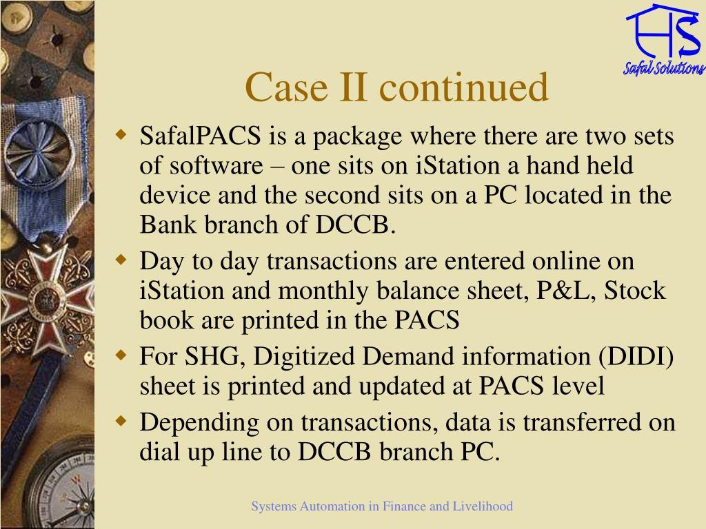 Case II continued