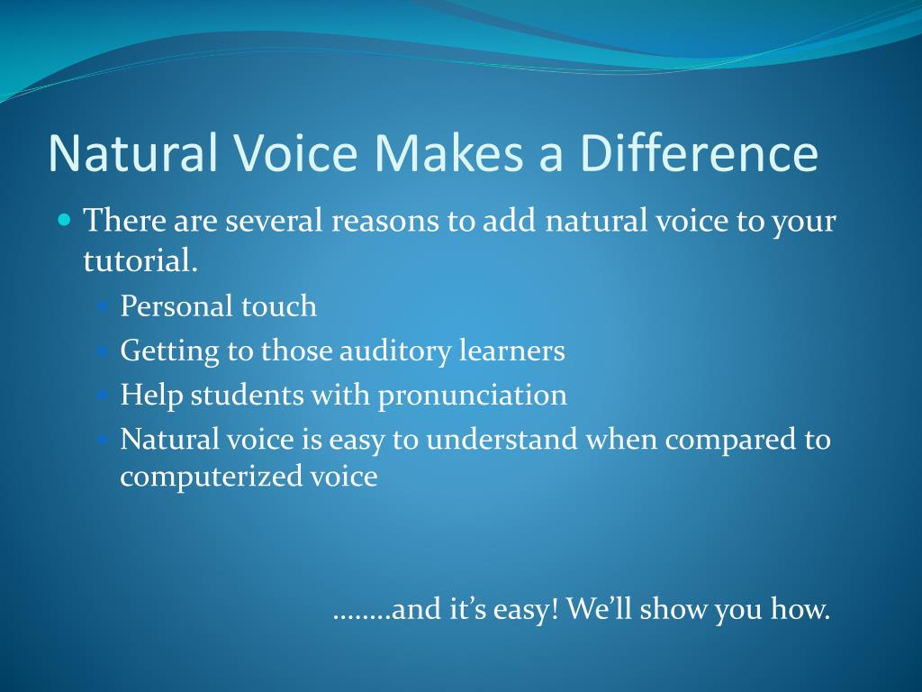 Natural Voice Makes a Difference