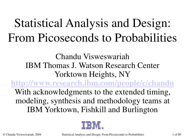 statistical analysis and design from picoseconds to probabilities n.
