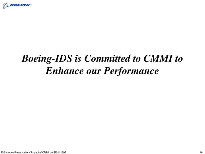 Boeing-IDS is Committed to CMMI to Enhance our Performance