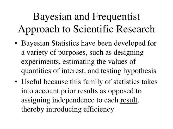 Bayesian and Frequentist Approach to Scientific Research