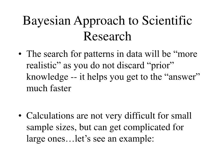 Bayesian Approach to Scientific Research