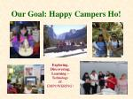 our goal happy campers ho