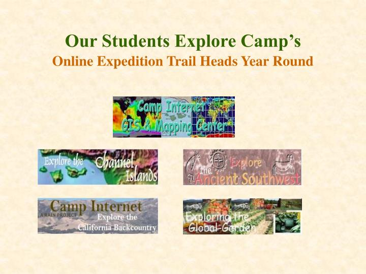 Our students explore camp s online expedition trail heads year round