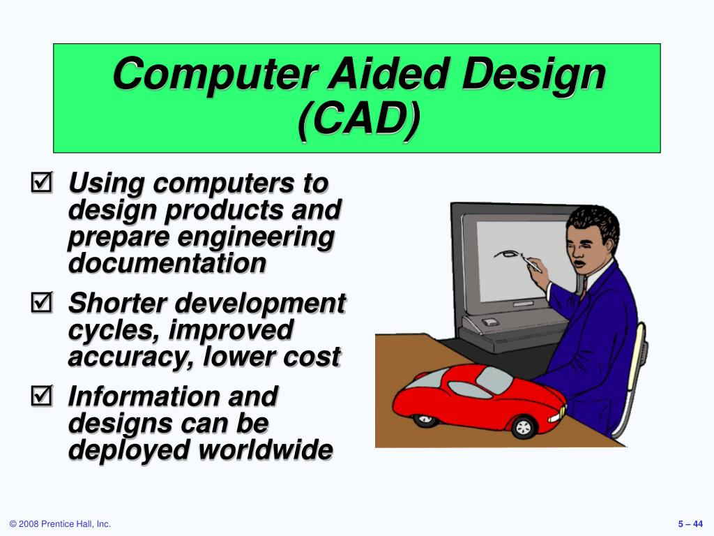 Using computers to design products and prepare engineering documentation