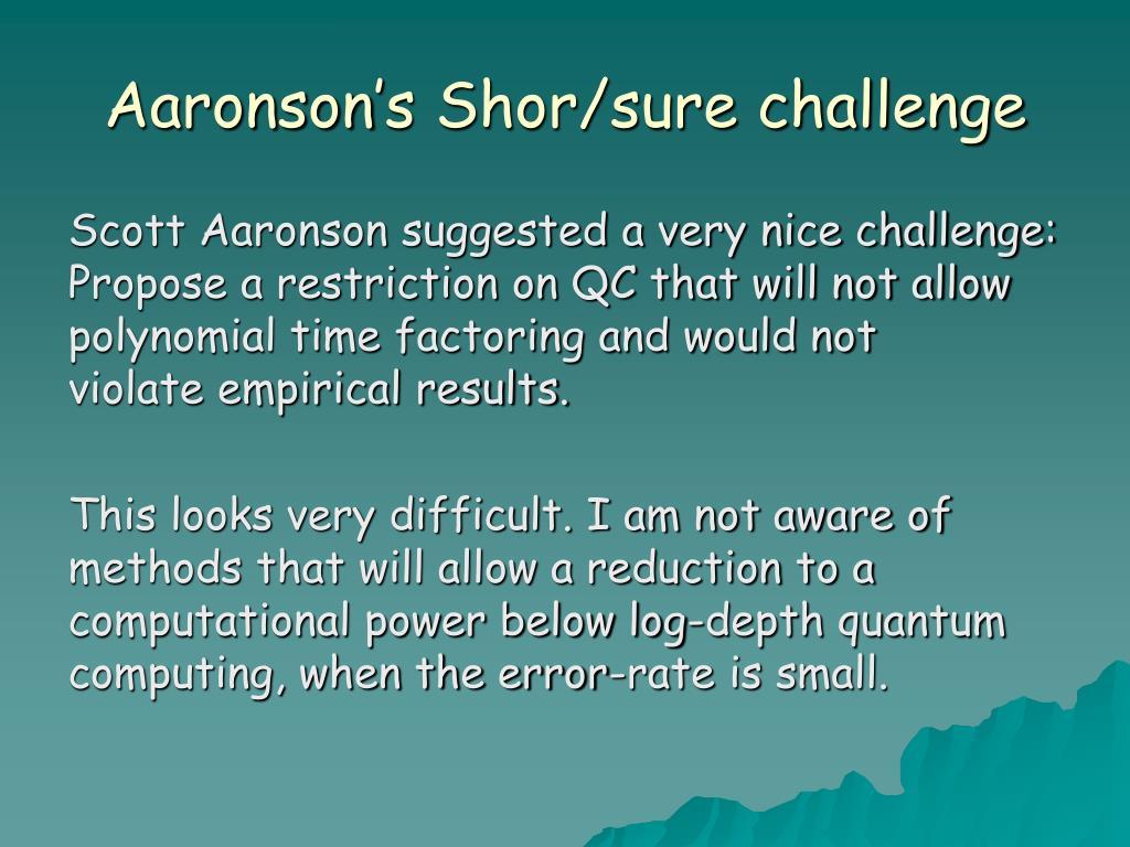 Aaronson's Shor/sure challenge