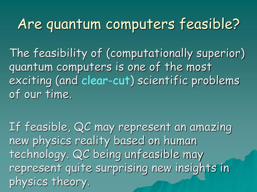 Are quantum computers feasible?