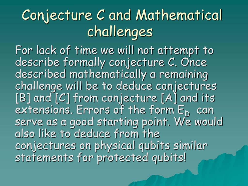 Conjecture C and Mathematical challenges