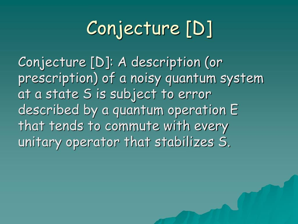 Conjecture [D]