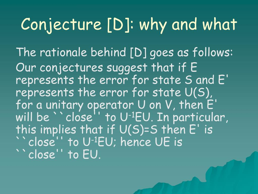 Conjecture [D]: why and what