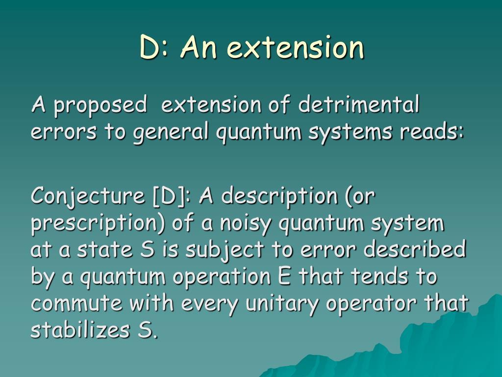 D: An extension