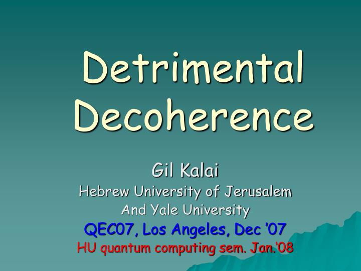 Detrimental decoherence
