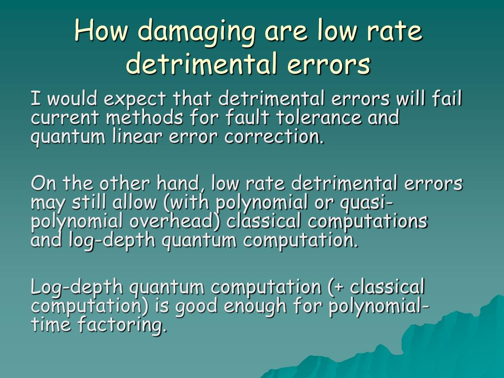 How damaging are low rate detrimental errors