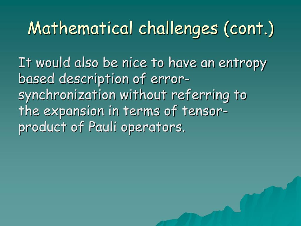 Mathematical challenges (cont.)