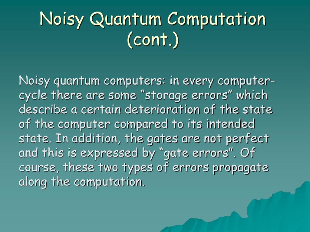 Noisy Quantum Computation (cont.)