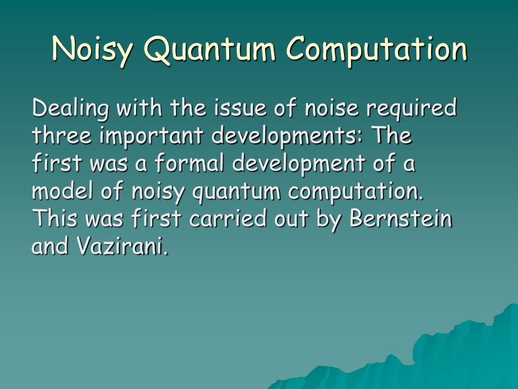 Noisy Quantum Computation