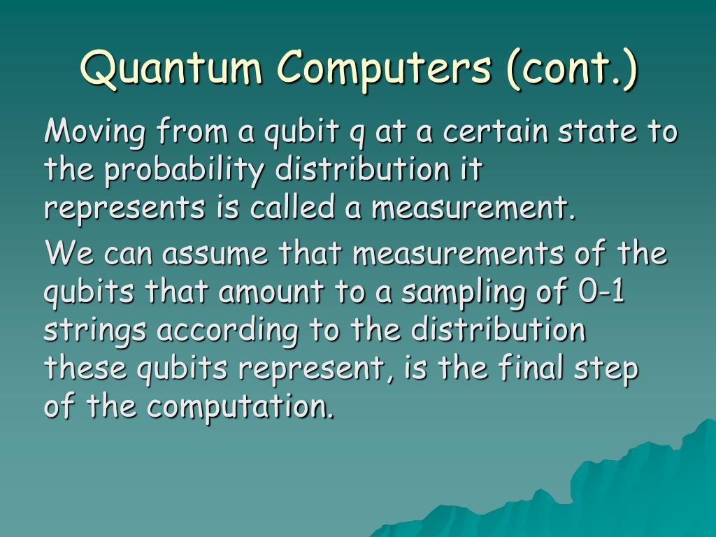 Quantum Computers (cont.)