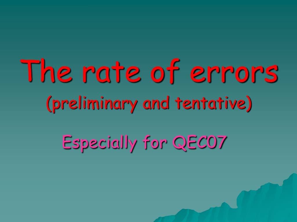 The rate of errors