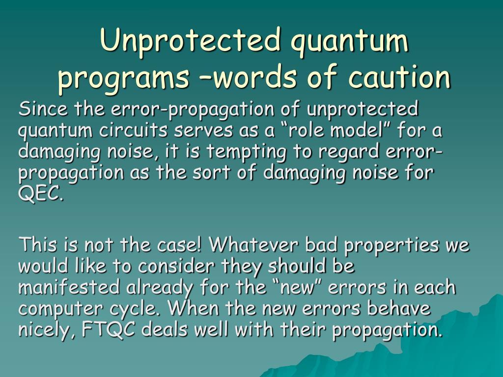 Unprotected quantum programs –words of caution