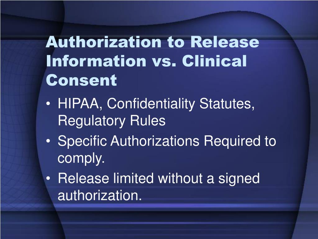 Authorization to Release Information vs. Clinical Consent