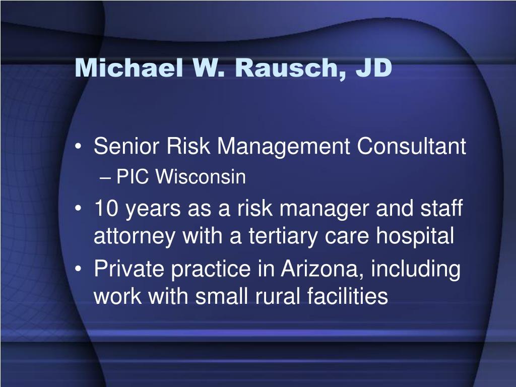 Michael W. Rausch, JD