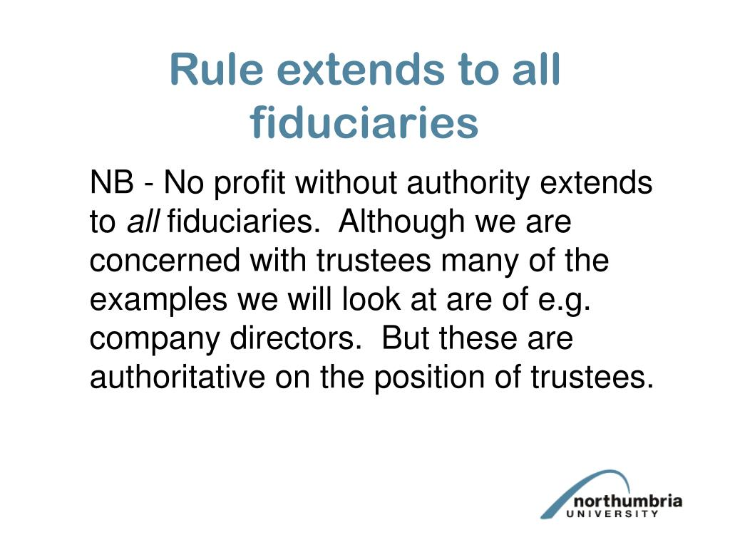 Rule extends to all fiduciaries