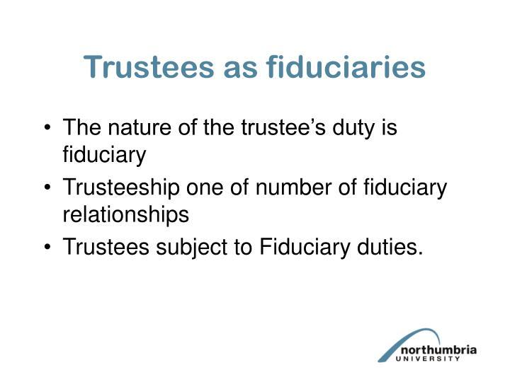 Trustees as fiduciaries