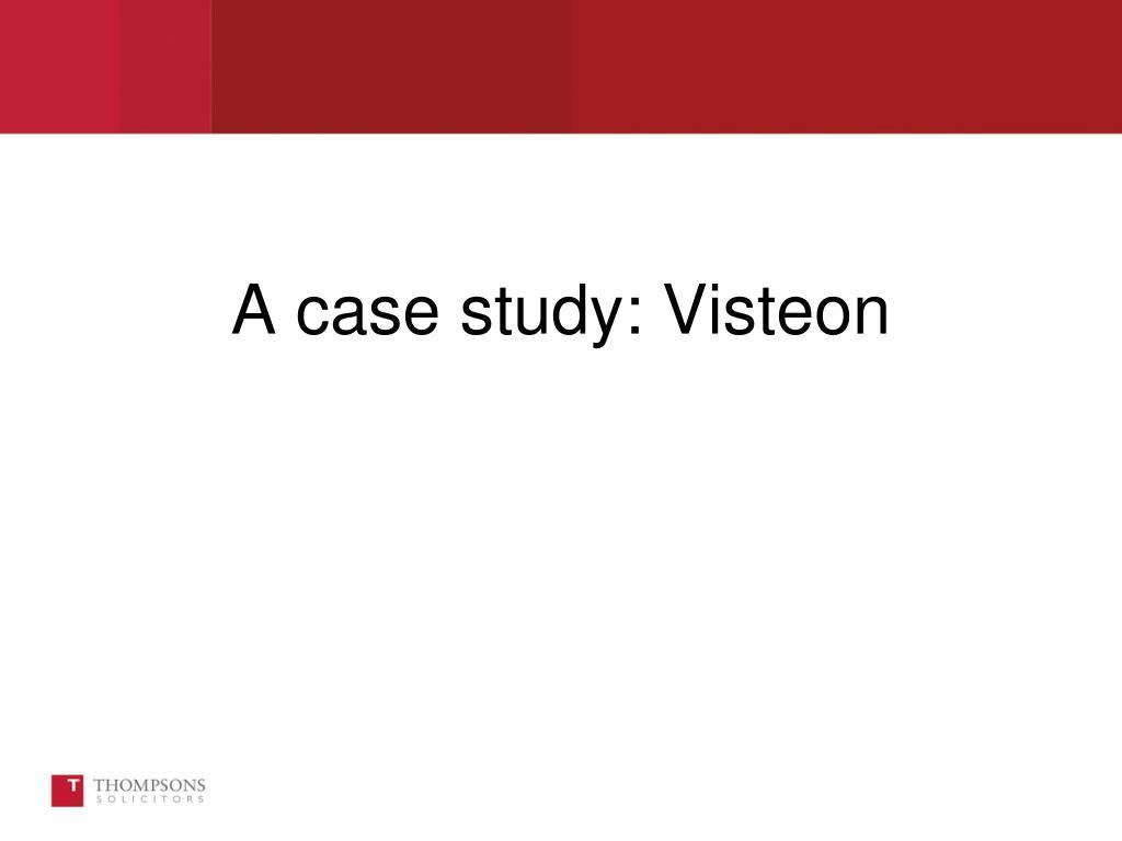 A case study: Visteon