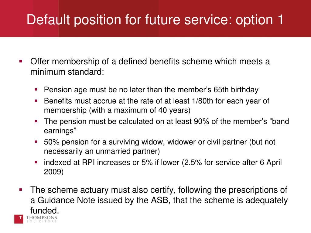 Offer membership of a defined benefits scheme which meets a minimum standard: