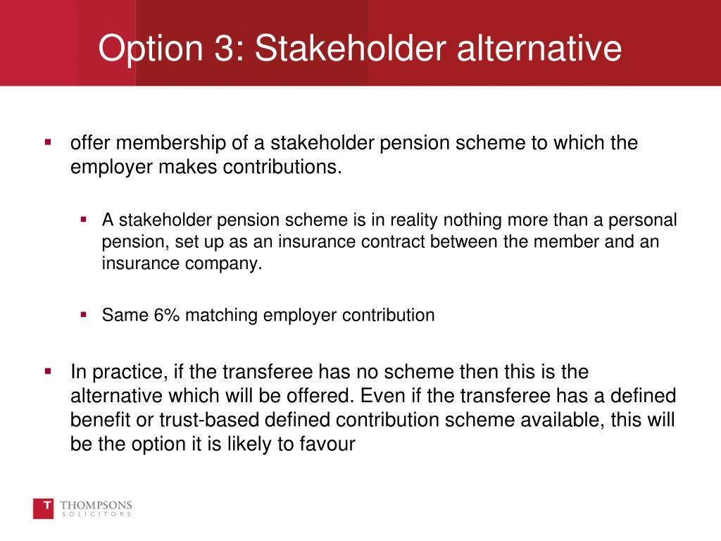 offer membership of a stakeholder pension scheme to which the employer makes contributions.
