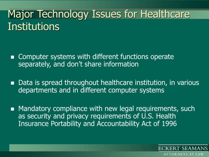 Major technology issues for healthcare institutions