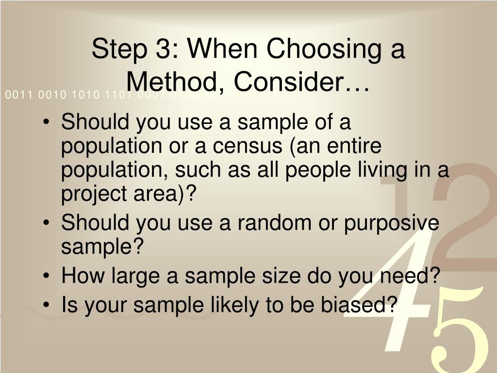 Step 3: When Choosing a Method, Consider…