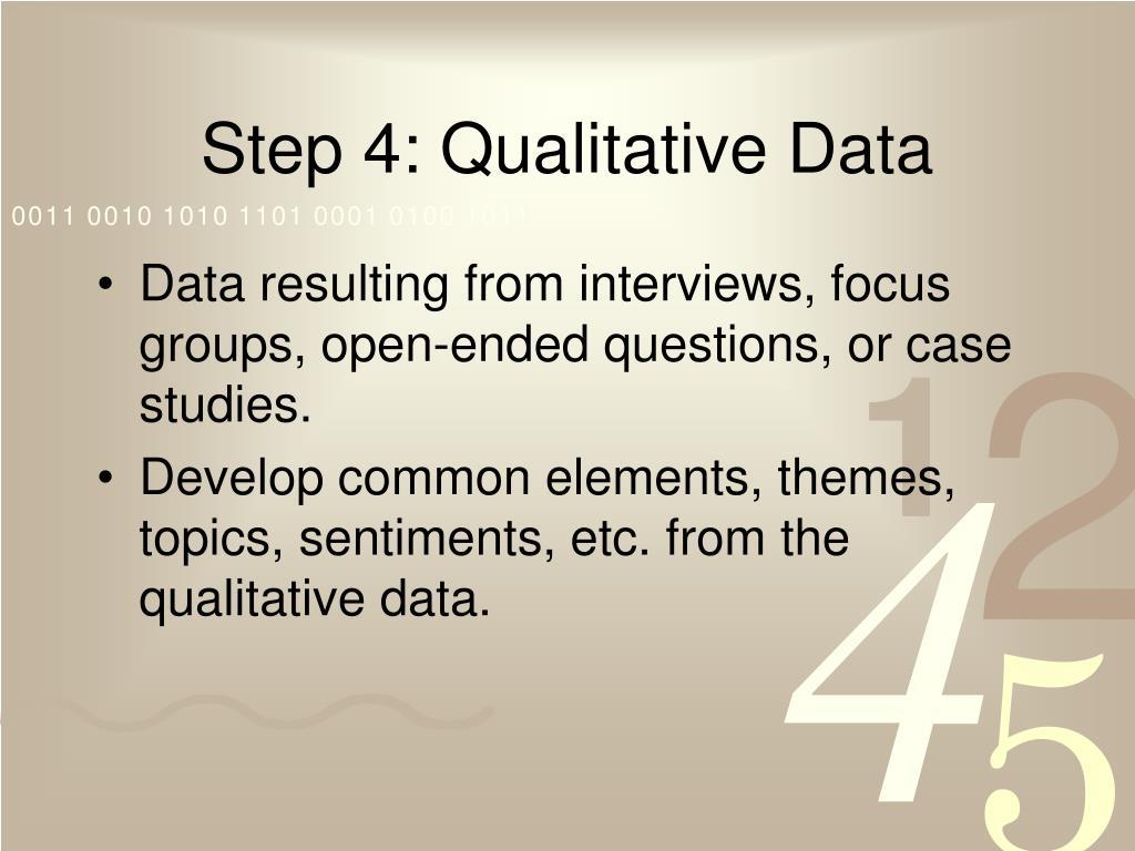Step 4: Qualitative Data