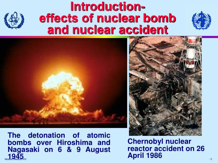 Introduction effects of nuclear bomb and nuclear accident
