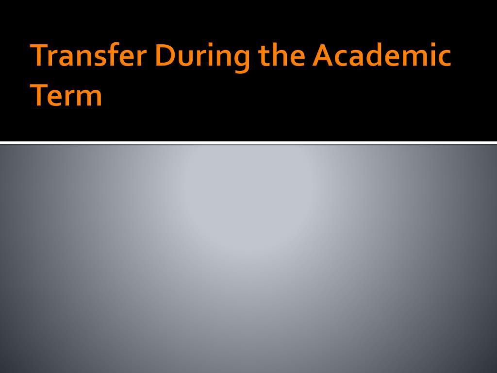 Transfer During the Academic Term