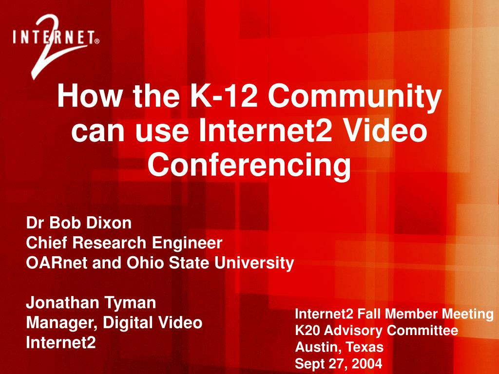 how the k 12 community can use internet2 video conferencing l.