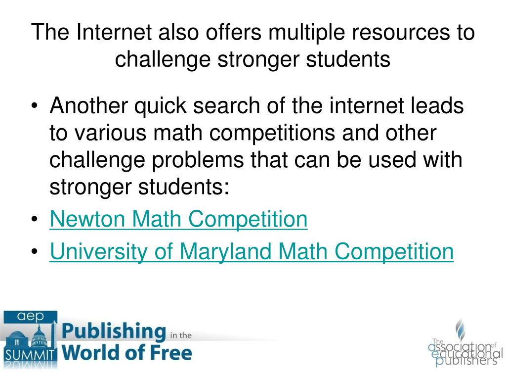 The Internet also offers multiple resources to challenge stronger students