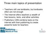 three main topics of presentation