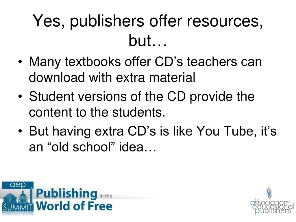 Many textbooks offer CD's teachers can download with extra material