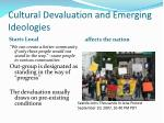 cultural devaluation and emerging ideologies