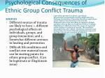 psychological consequences of ethnic group conflict trauma